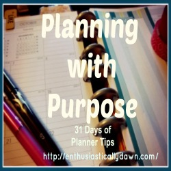 Planning with Purpose: 31 Days of Practical Planner Tips